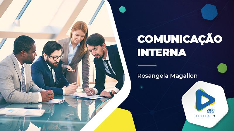Comunicação Interna - Rosangela Magallon - Cursos IDCE