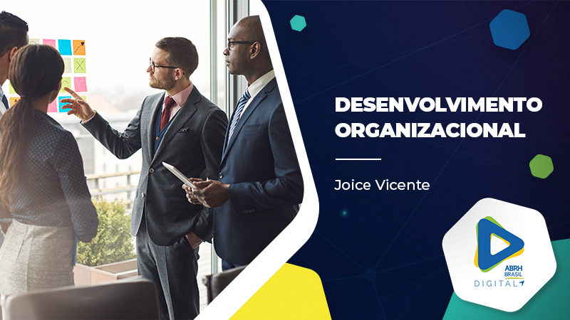 Desenvolvimento Organizacional - Joice Vicente - Cursos IDCE
