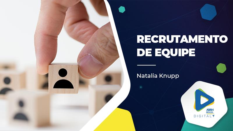 Recrutamento de Equipe - Natalia Knupp - Cursos IDCE
