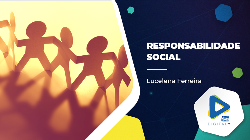 Responsabilidade Social - Lucelena Ferreira - Cursos IDCE